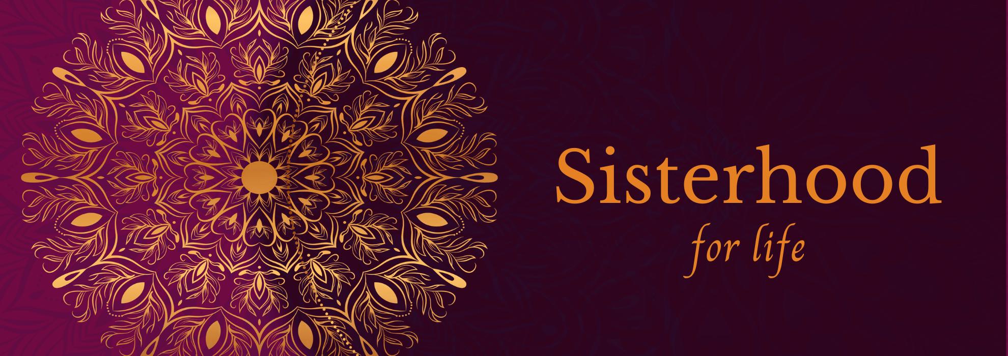 Sisterhood for life